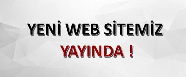 Web Sitemiz Yeni Tasarımı ile Yayınlanmıştır !